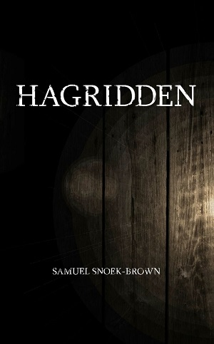 Local Book Review: Hagridden by Samuel Snoek-Brown